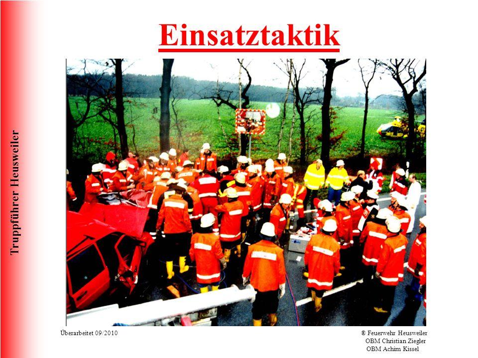 Truppführer Heusweiler Überarbeitet 09/2010® Feuerwehr Heusweiler OBM Christian Ziegler OBM Achim Kissel Einsatztaktik