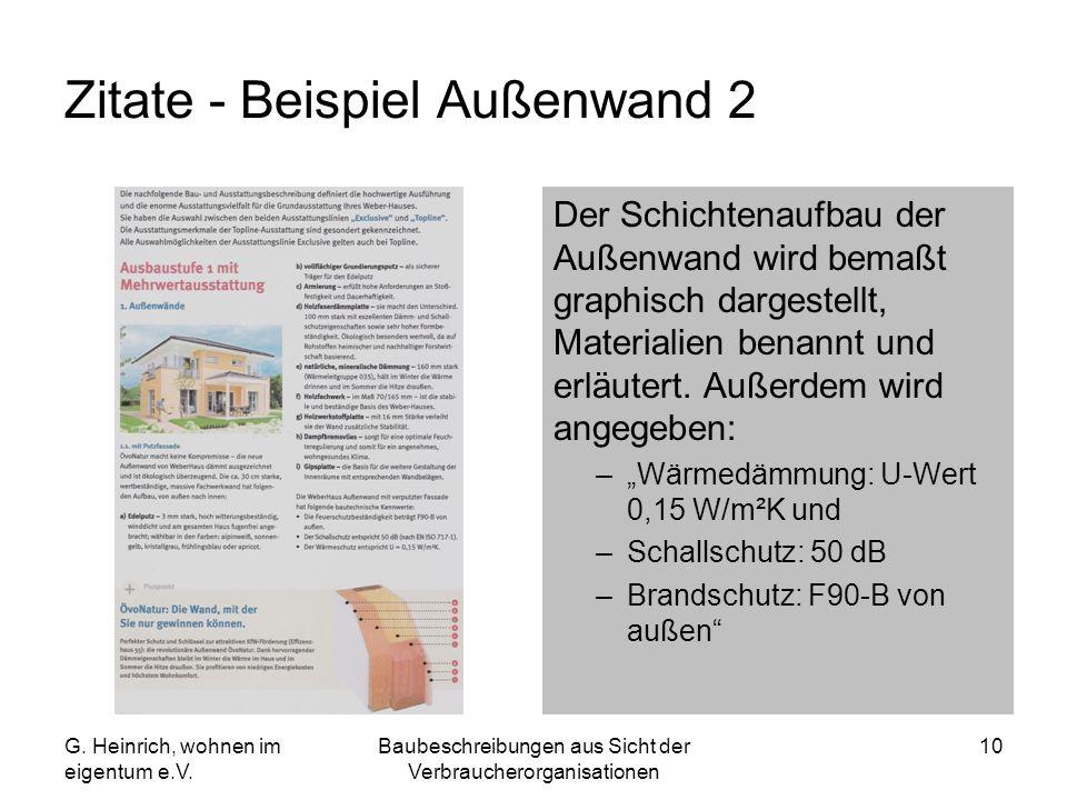 G. Heinrich, wohnen im eigentum e.V. Baubeschreibungen aus Sicht der Verbraucherorganisationen 10 Zitate - Beispiel Außenwand 2 Der Schichtenaufbau de