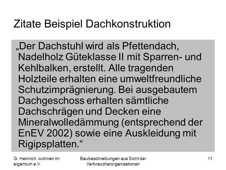 G. Heinrich, wohnen im eigentum e.V. Baubeschreibungen aus Sicht der Verbraucherorganisationen 11 Zitate Beispiel Dachkonstruktion Der Dachstuhl wird