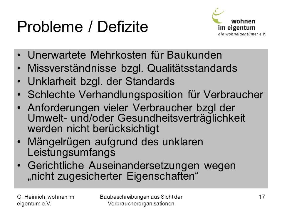 G. Heinrich, wohnen im eigentum e.V. Baubeschreibungen aus Sicht der Verbraucherorganisationen 17 Probleme / Defizite Unerwartete Mehrkosten für Bauku