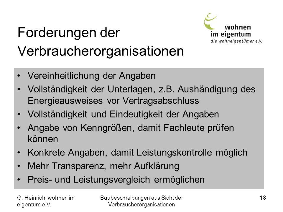 G. Heinrich, wohnen im eigentum e.V. Baubeschreibungen aus Sicht der Verbraucherorganisationen 18 Forderungen der Verbraucherorganisationen Vereinheit