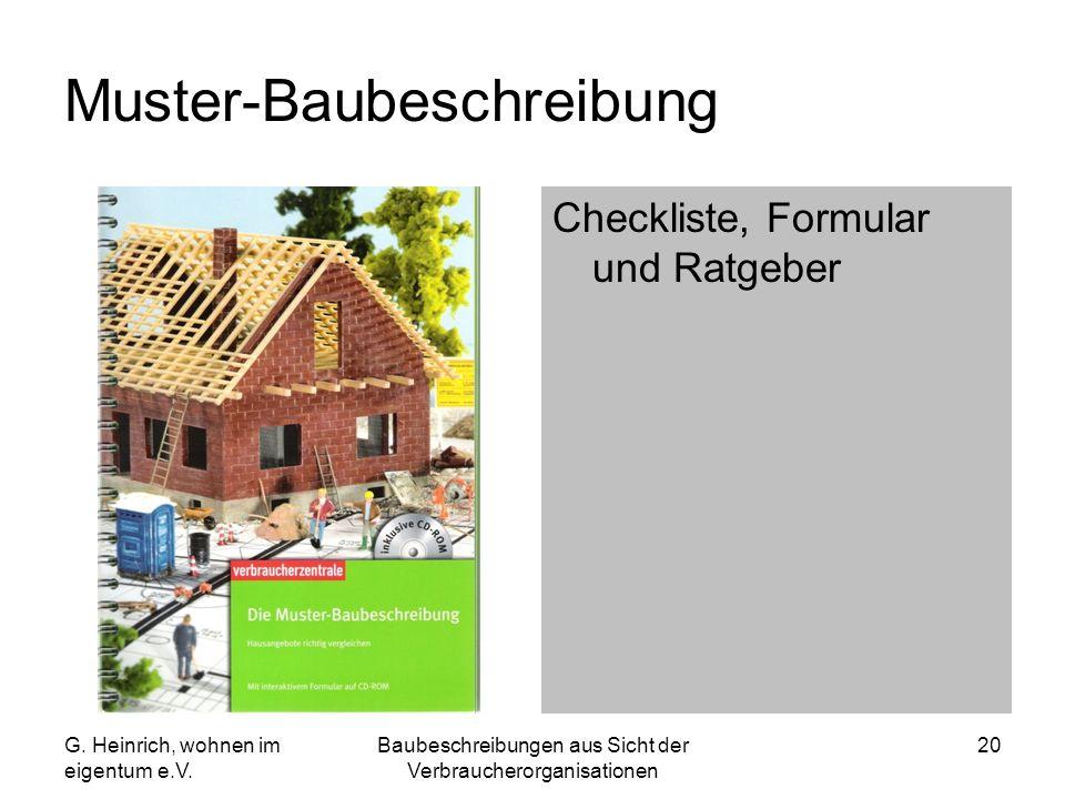 G. Heinrich, wohnen im eigentum e.V. Baubeschreibungen aus Sicht der Verbraucherorganisationen 20 Muster-Baubeschreibung Checkliste, Formular und Ratg