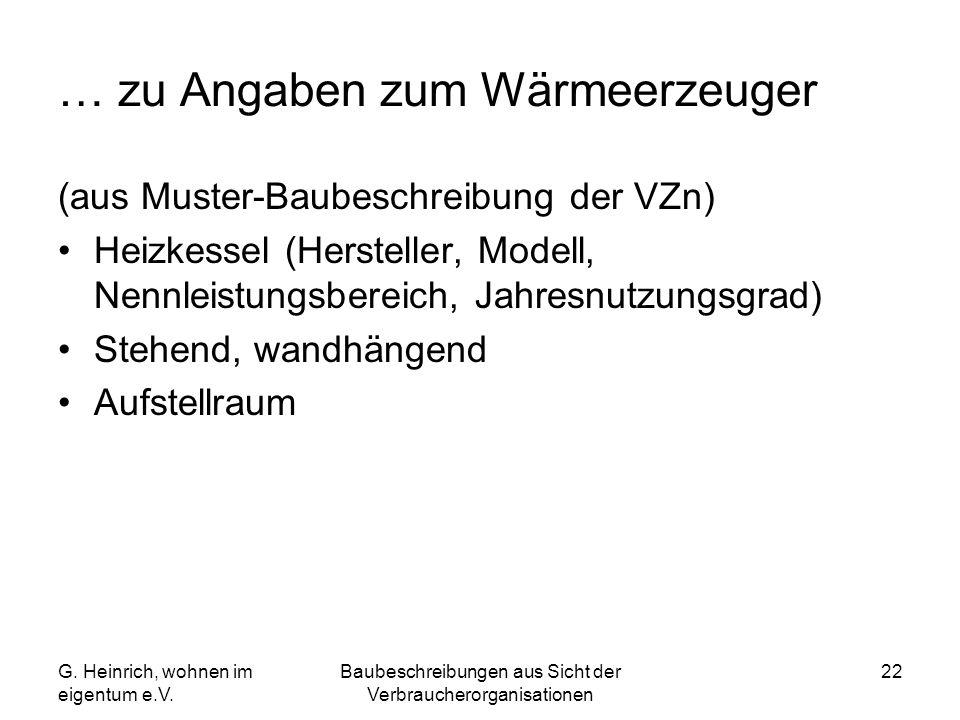 … zu Angaben zum Wärmeerzeuger (aus Muster-Baubeschreibung der VZn) Heizkessel (Hersteller, Modell, Nennleistungsbereich, Jahresnutzungsgrad) Stehend,