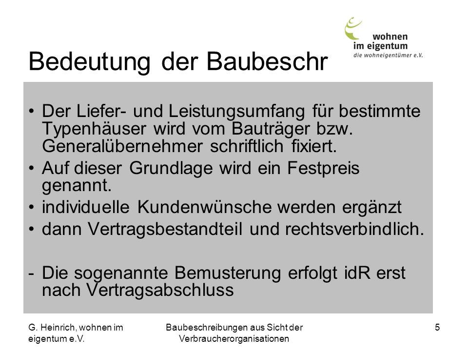 G. Heinrich, wohnen im eigentum e.V. Baubeschreibungen aus Sicht der Verbraucherorganisationen 5 Bedeutung der Baubeschr Der Liefer- und Leistungsumfa