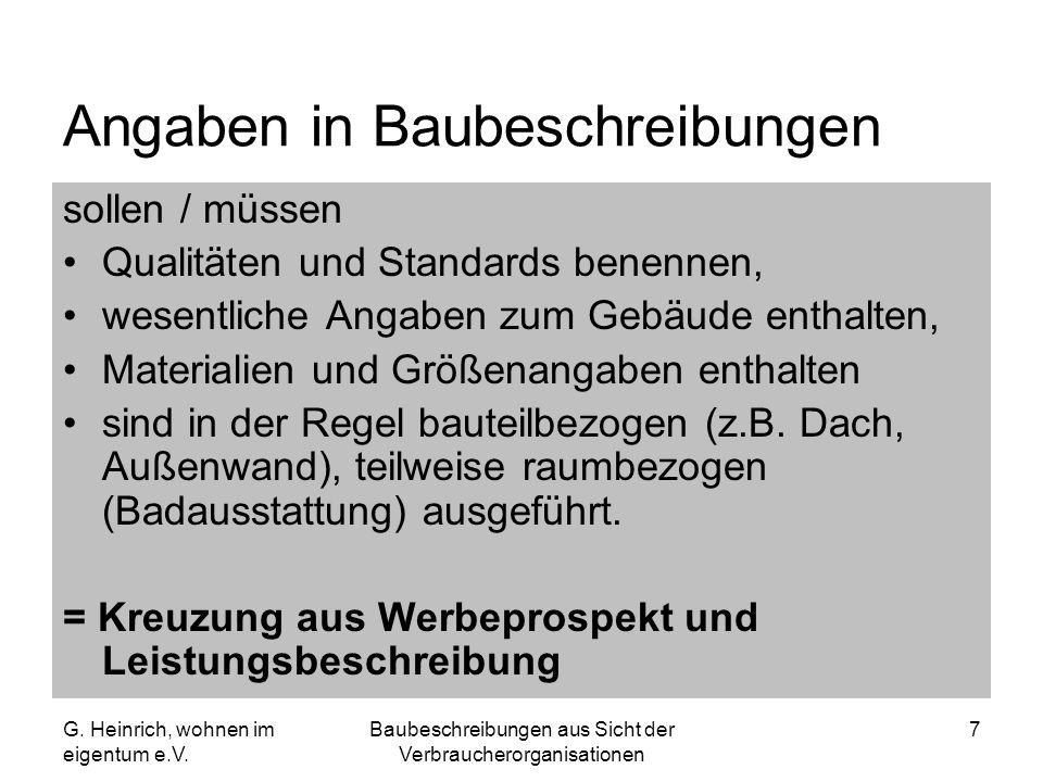 G. Heinrich, wohnen im eigentum e.V. Baubeschreibungen aus Sicht der Verbraucherorganisationen 7 Angaben in Baubeschreibungen sollen / müssen Qualität