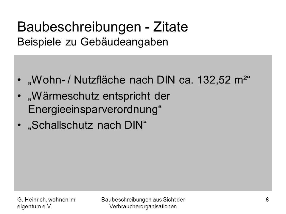 G. Heinrich, wohnen im eigentum e.V. Baubeschreibungen aus Sicht der Verbraucherorganisationen 8 Baubeschreibungen - Zitate Beispiele zu Gebäudeangabe