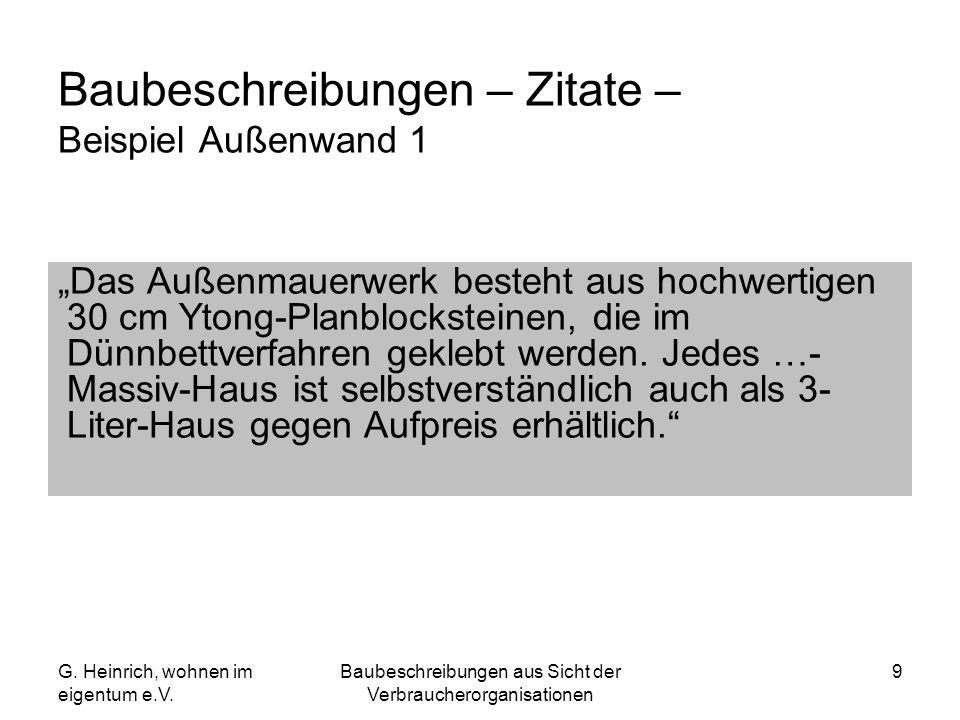 G. Heinrich, wohnen im eigentum e.V. Baubeschreibungen aus Sicht der Verbraucherorganisationen 9 Baubeschreibungen – Zitate – Beispiel Außenwand 1 Das