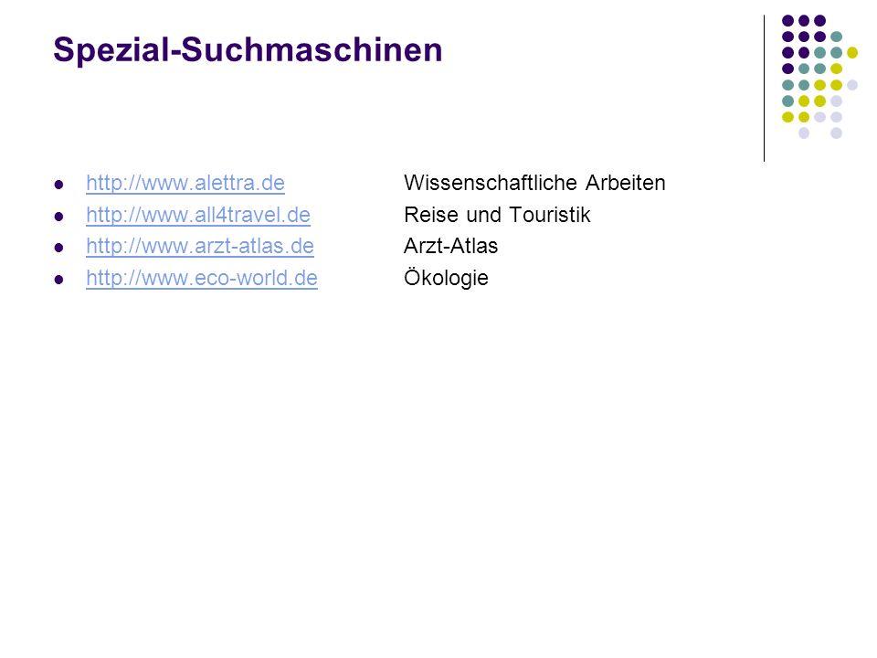 Spezial-Suchmaschinen http://www.alettra.de Wissenschaftliche Arbeiten http://www.alettra.de http://www.all4travel.de Reise und Touristik http://www.a