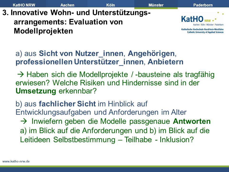 KatHO NRWAachenKölnMünsterPaderborn www.katho-nrw.de a) aus Sicht von Nutzer_innen, Angehörigen, professionellen Unterstützer_innen, Anbietern Haben sich die Modellprojekte / -bausteine als tragfähig erwiesen.