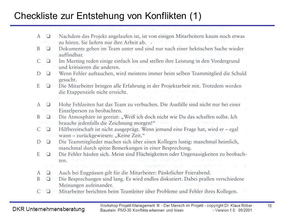10 Workshop Projekt-Management III - Der Mensch im Projekt - copyright Dr. Klaus Röber Baustein: PM3-30 Konflikte erkennen und lösen - Version 1.0: 09