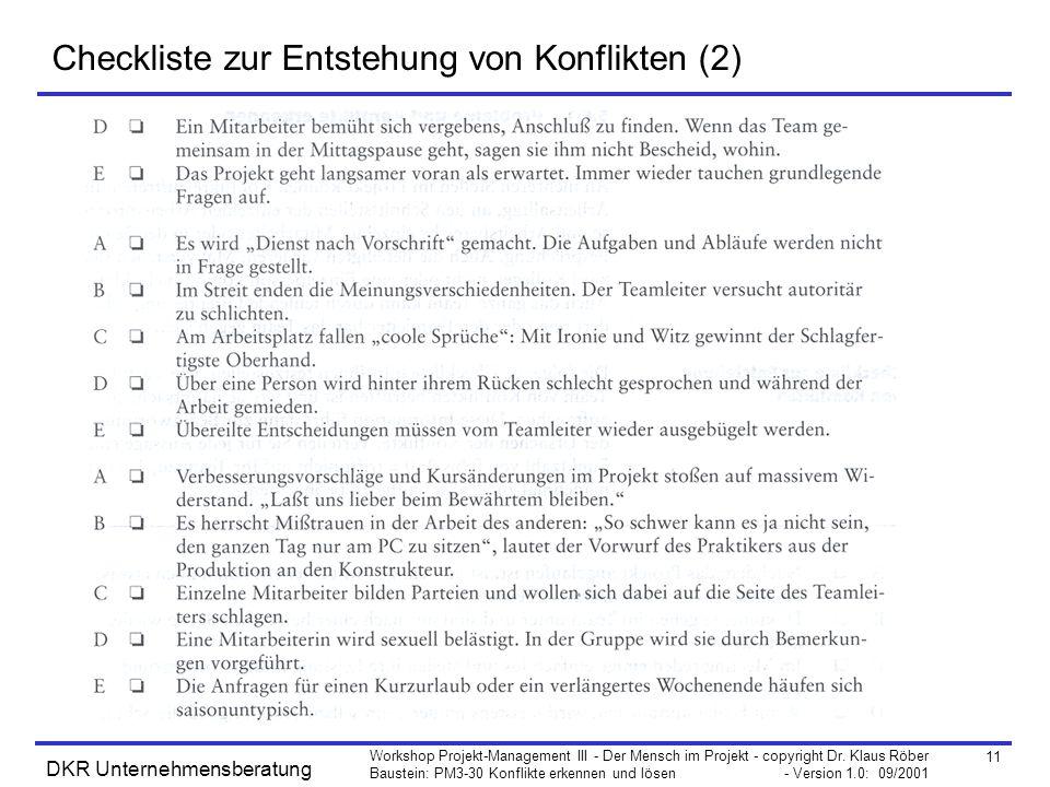 11 Workshop Projekt-Management III - Der Mensch im Projekt - copyright Dr. Klaus Röber Baustein: PM3-30 Konflikte erkennen und lösen - Version 1.0: 09