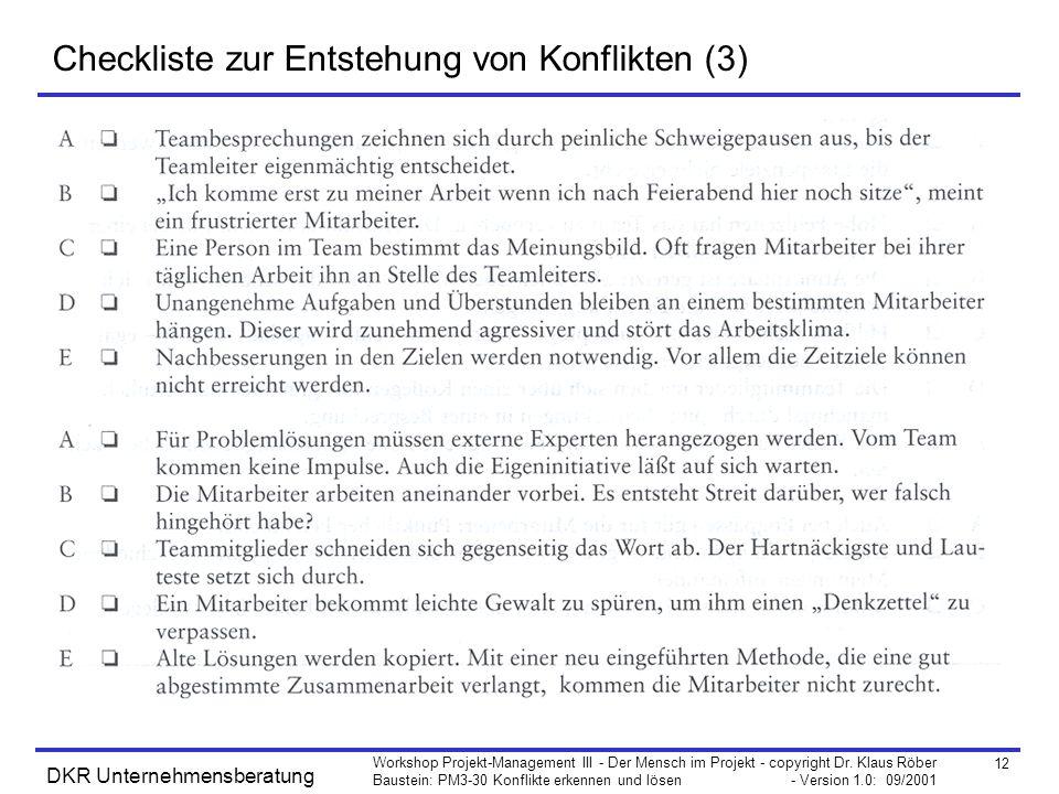 12 Workshop Projekt-Management III - Der Mensch im Projekt - copyright Dr. Klaus Röber Baustein: PM3-30 Konflikte erkennen und lösen - Version 1.0: 09