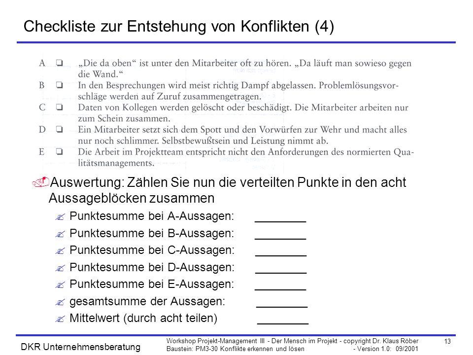 13 Workshop Projekt-Management III - Der Mensch im Projekt - copyright Dr. Klaus Röber Baustein: PM3-30 Konflikte erkennen und lösen - Version 1.0: 09