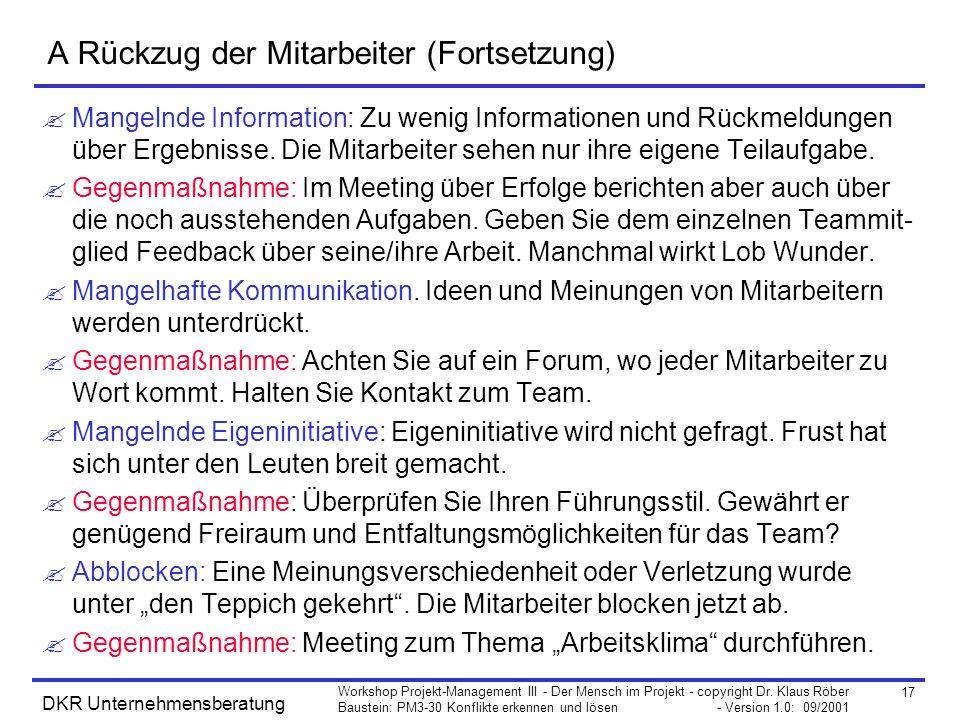 17 Workshop Projekt-Management III - Der Mensch im Projekt - copyright Dr. Klaus Röber Baustein: PM3-30 Konflikte erkennen und lösen - Version 1.0: 09