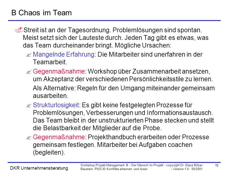 18 Workshop Projekt-Management III - Der Mensch im Projekt - copyright Dr. Klaus Röber Baustein: PM3-30 Konflikte erkennen und lösen - Version 1.0: 09