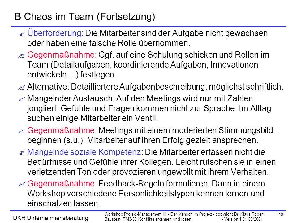 19 Workshop Projekt-Management III - Der Mensch im Projekt - copyright Dr. Klaus Röber Baustein: PM3-30 Konflikte erkennen und lösen - Version 1.0: 09