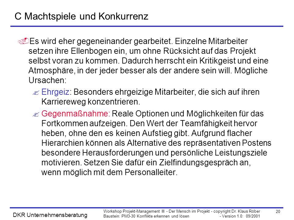 20 Workshop Projekt-Management III - Der Mensch im Projekt - copyright Dr. Klaus Röber Baustein: PM3-30 Konflikte erkennen und lösen - Version 1.0: 09