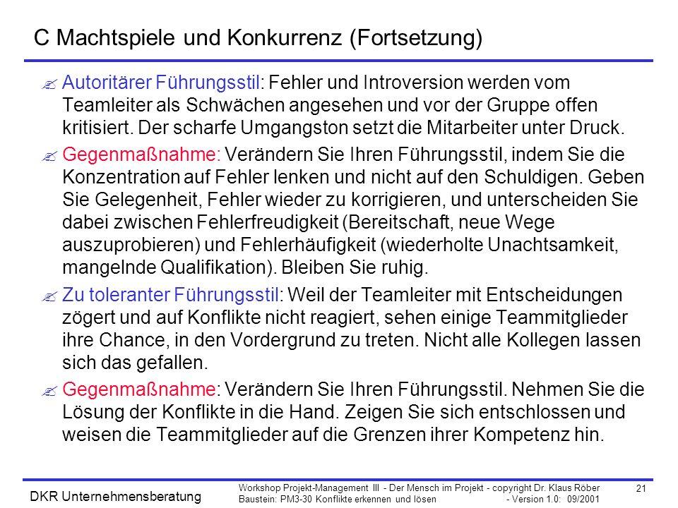 21 Workshop Projekt-Management III - Der Mensch im Projekt - copyright Dr. Klaus Röber Baustein: PM3-30 Konflikte erkennen und lösen - Version 1.0: 09