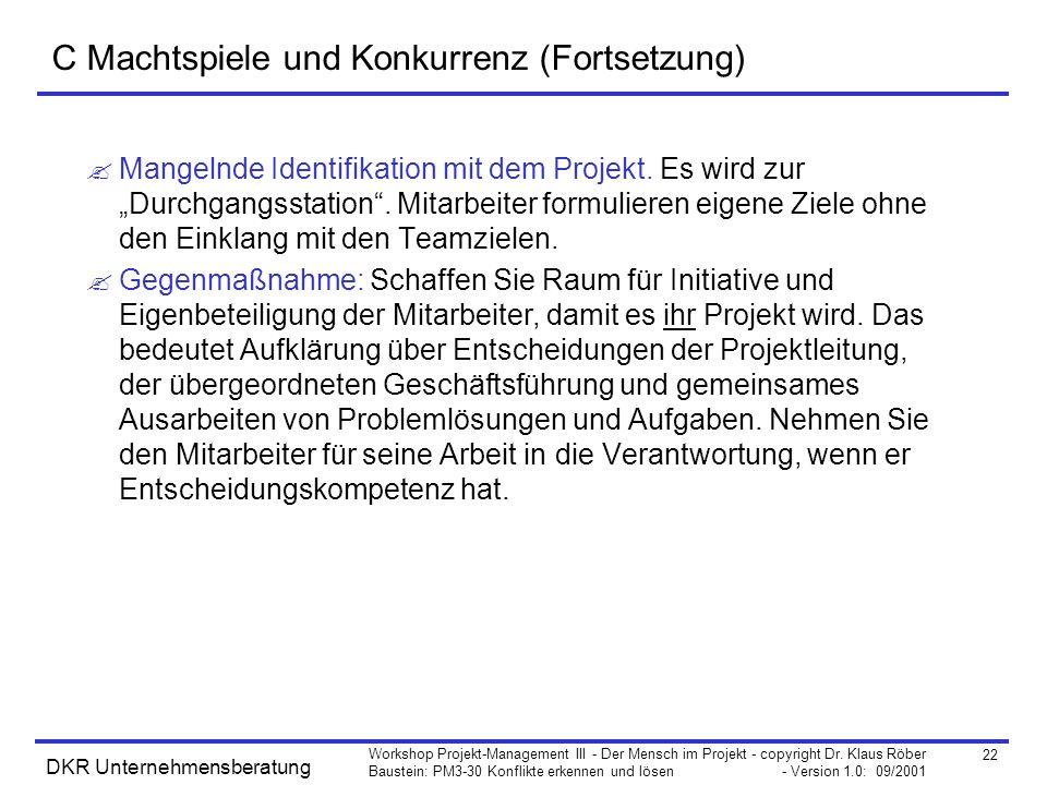 22 Workshop Projekt-Management III - Der Mensch im Projekt - copyright Dr. Klaus Röber Baustein: PM3-30 Konflikte erkennen und lösen - Version 1.0: 09