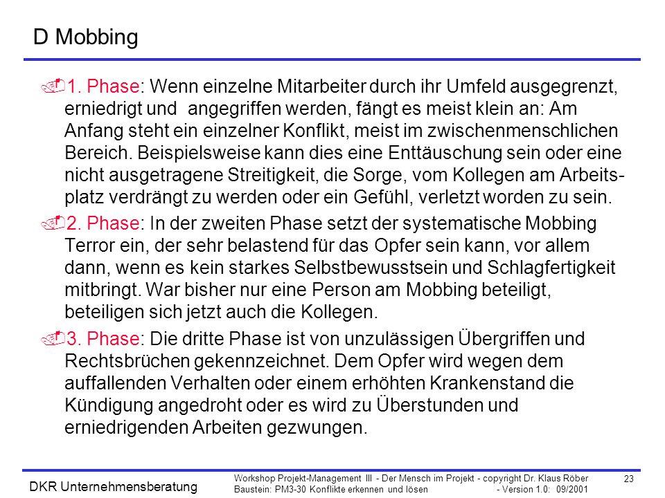 23 Workshop Projekt-Management III - Der Mensch im Projekt - copyright Dr. Klaus Röber Baustein: PM3-30 Konflikte erkennen und lösen - Version 1.0: 09