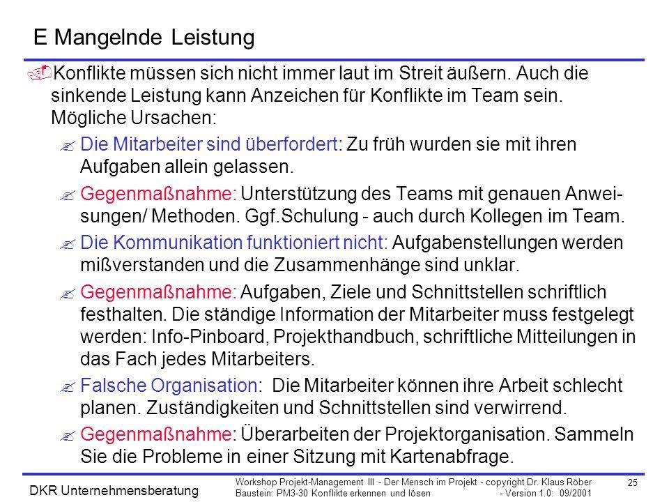 25 Workshop Projekt-Management III - Der Mensch im Projekt - copyright Dr. Klaus Röber Baustein: PM3-30 Konflikte erkennen und lösen - Version 1.0: 09