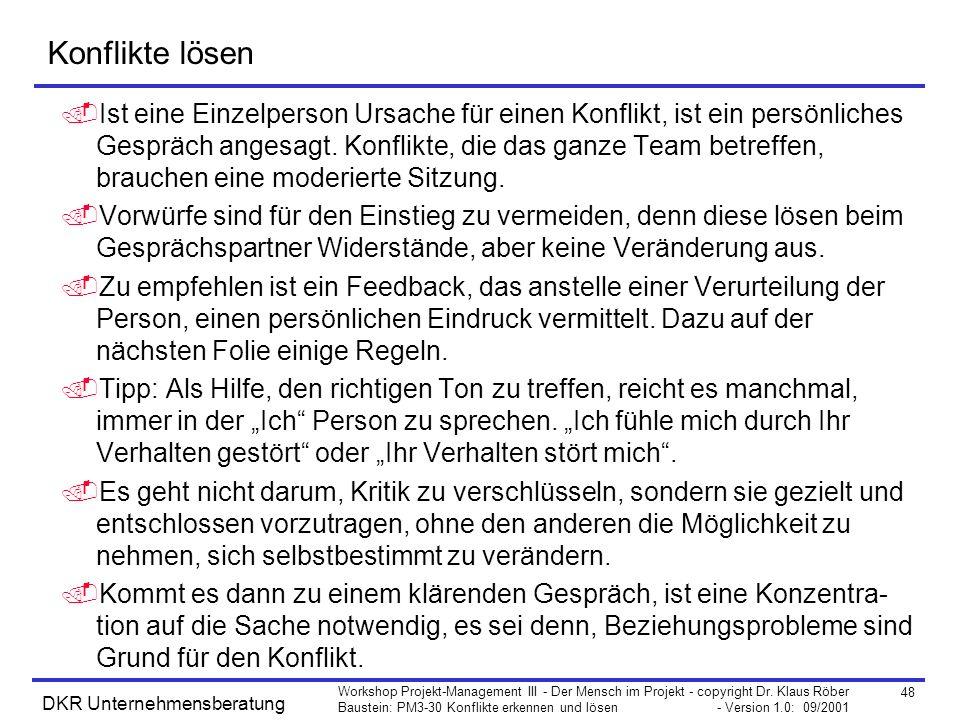 48 Workshop Projekt-Management III - Der Mensch im Projekt - copyright Dr. Klaus Röber Baustein: PM3-30 Konflikte erkennen und lösen - Version 1.0: 09