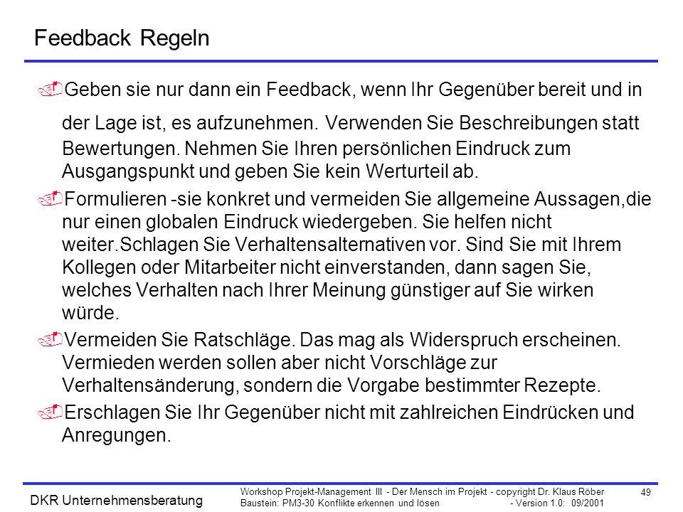 49 Workshop Projekt-Management III - Der Mensch im Projekt - copyright Dr. Klaus Röber Baustein: PM3-30 Konflikte erkennen und lösen - Version 1.0: 09