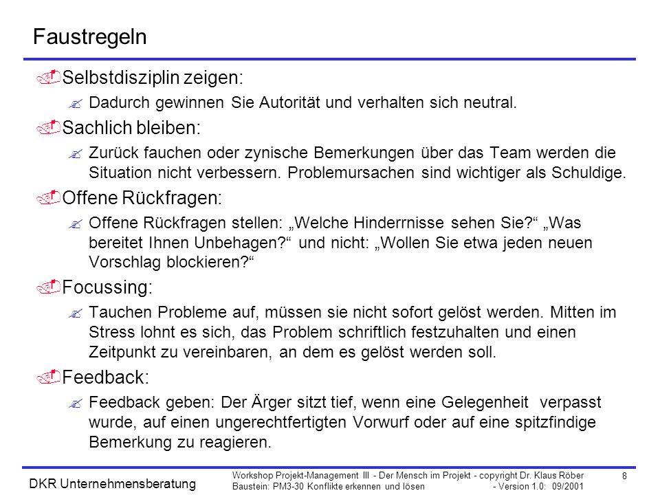 8 Workshop Projekt-Management III - Der Mensch im Projekt - copyright Dr. Klaus Röber Baustein: PM3-30 Konflikte erkennen und lösen - Version 1.0: 09/