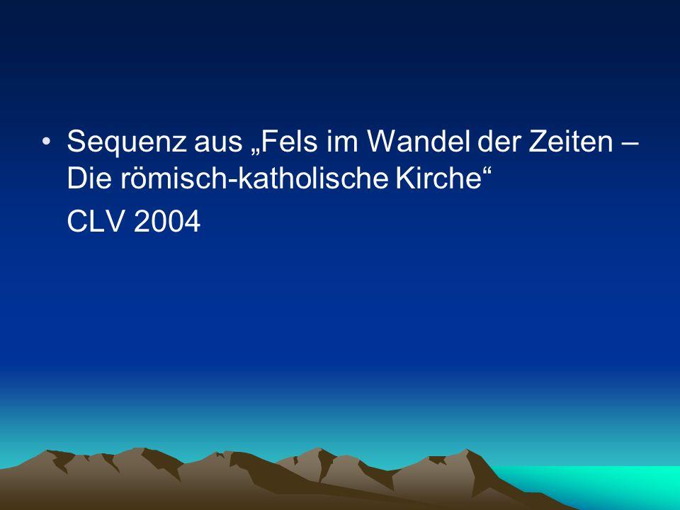 Sequenz aus Fels im Wandel der Zeiten – Die römisch-katholische Kirche CLV 2004