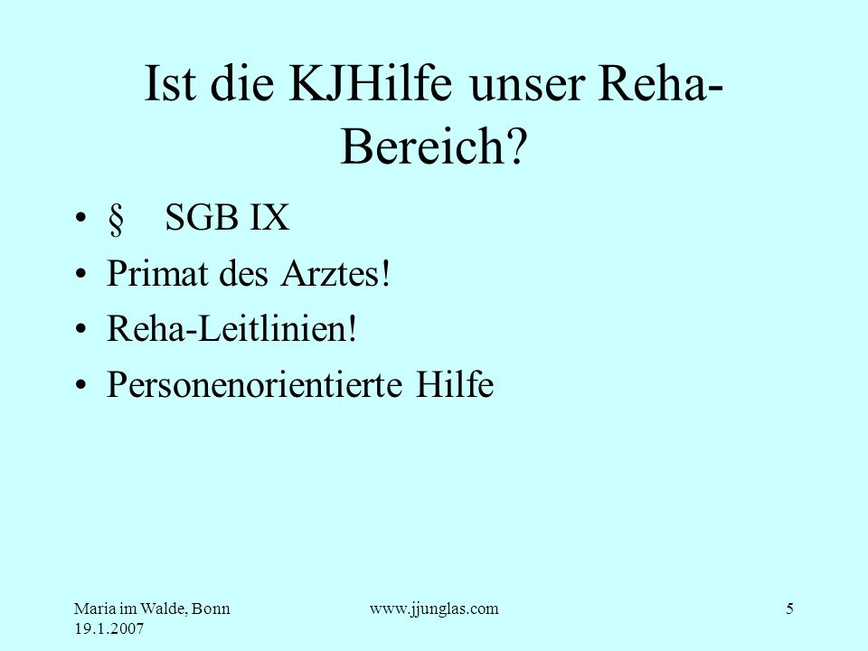 Maria im Walde, Bonn 19.1.2007 www.jjunglas.com16 Gewaltbereitschaft Eltern: §1631 BGB –Betreuer.