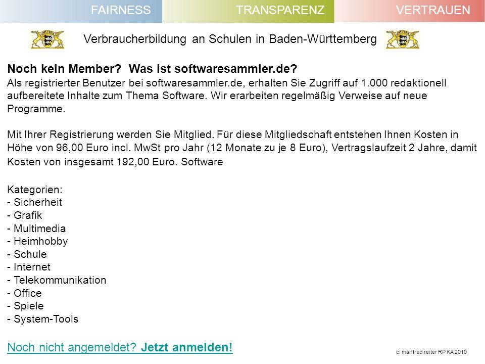 FAIRNESSVERTRAUENTRANSPARENZ Verbraucherbildung an Schulen in Baden-Württemberg c: manfred reiter RP KA 2010 Noch kein Member? Was ist softwaresammler