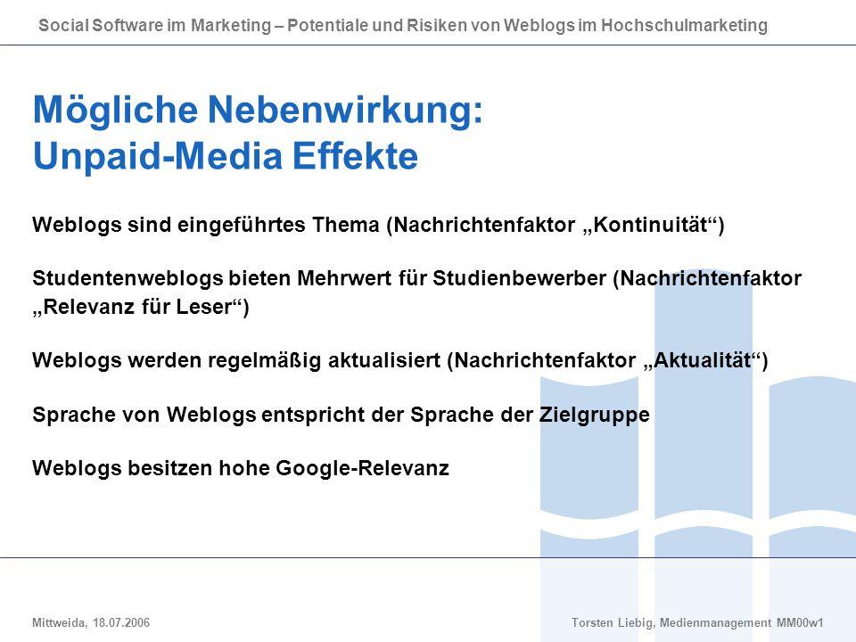 Social Software im Marketing – Potentiale und Risiken von Weblogs im Hochschulmarketing Mittweida, 18.07.2006Torsten Liebig, Medienmanagement MM00w1 M