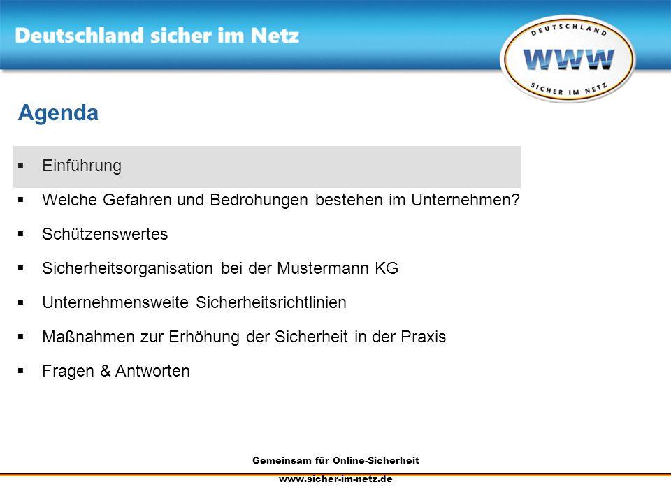 Gemeinsam für Online-Sicherheit www.sicher-im-netz.de Informationen/Dokumente Benutzen Sie für die Speicherung Ihrer Daten kein lokales Verzeichnis Speichern Sie keine vertraulichen Dokumente ungeschützt in gemeinsam genutzten Ordnern (z.B.