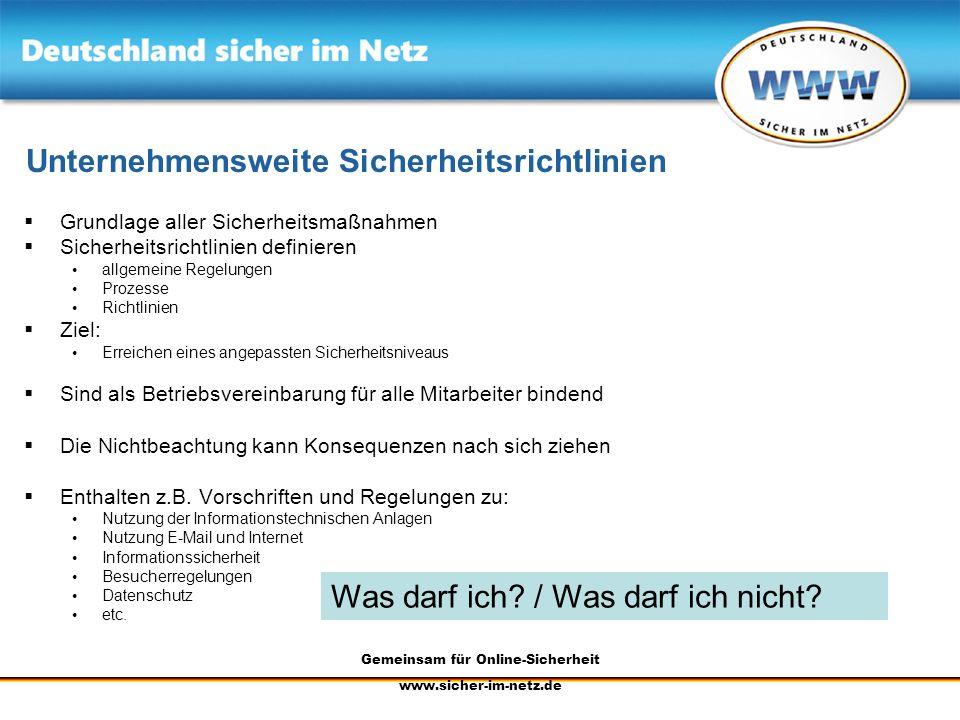 Gemeinsam für Online-Sicherheit www.sicher-im-netz.de Unternehmensweite Sicherheitsrichtlinien Grundlage aller Sicherheitsmaßnahmen Sicherheitsrichtli