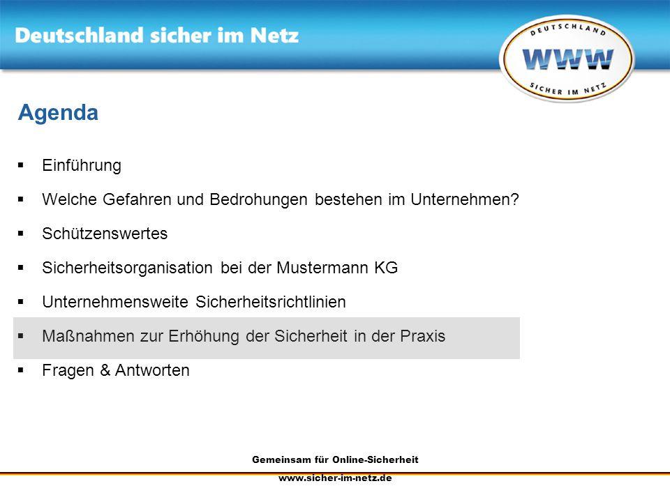 Gemeinsam für Online-Sicherheit www.sicher-im-netz.de Agenda Einführung Welche Gefahren und Bedrohungen bestehen im Unternehmen? Schützenswertes Siche