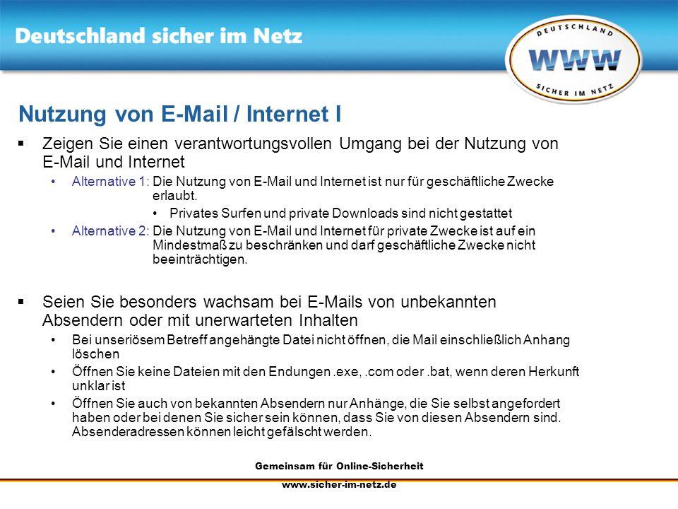 Gemeinsam für Online-Sicherheit www.sicher-im-netz.de Nutzung von E-Mail / Internet I Zeigen Sie einen verantwortungsvollen Umgang bei der Nutzung von