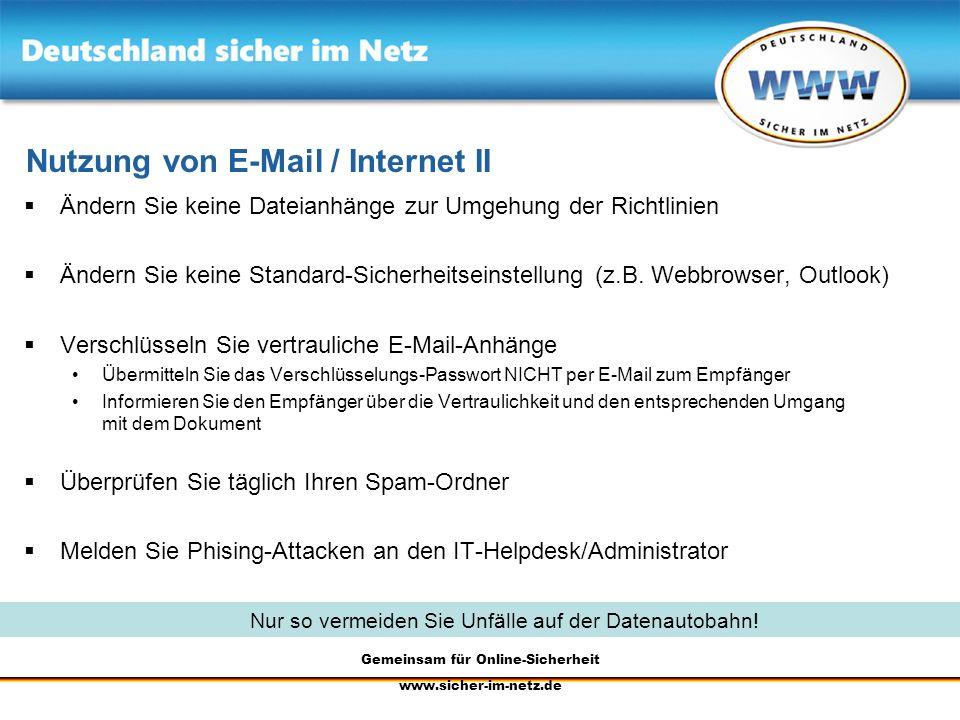 Gemeinsam für Online-Sicherheit www.sicher-im-netz.de Nutzung von E-Mail / Internet II Ändern Sie keine Dateianhänge zur Umgehung der Richtlinien Ände