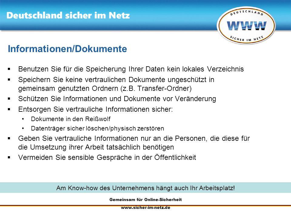 Gemeinsam für Online-Sicherheit www.sicher-im-netz.de Informationen/Dokumente Benutzen Sie für die Speicherung Ihrer Daten kein lokales Verzeichnis Sp