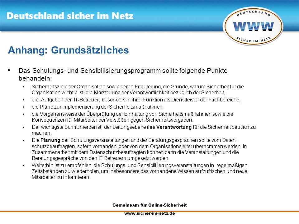 Gemeinsam für Online-Sicherheit www.sicher-im-netz.de Anhang: Grundsätzliches Das Schulungs- und Sensibilisierungsprogramm sollte folgende Punkte beha