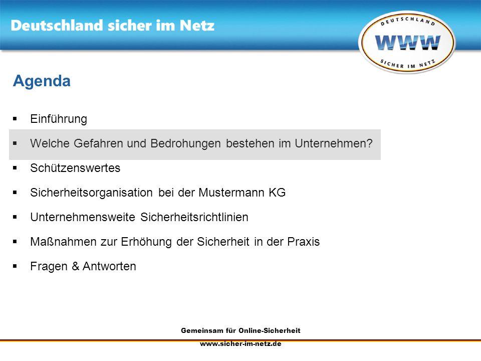 Gemeinsam für Online-Sicherheit www.sicher-im-netz.de Gefahren und Bedrohungen Faktor Mensch Online- Betrüger Online- Betrüger Schmutz- fink Hacker Spammer Unser Unternehmen Viren, Würmer & Co.