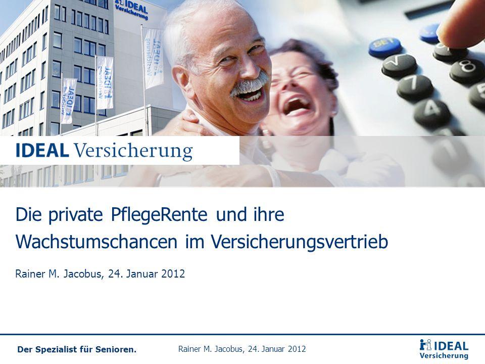 22 Der Spezialist für Senioren.Rainer M. Jacobus, 24.