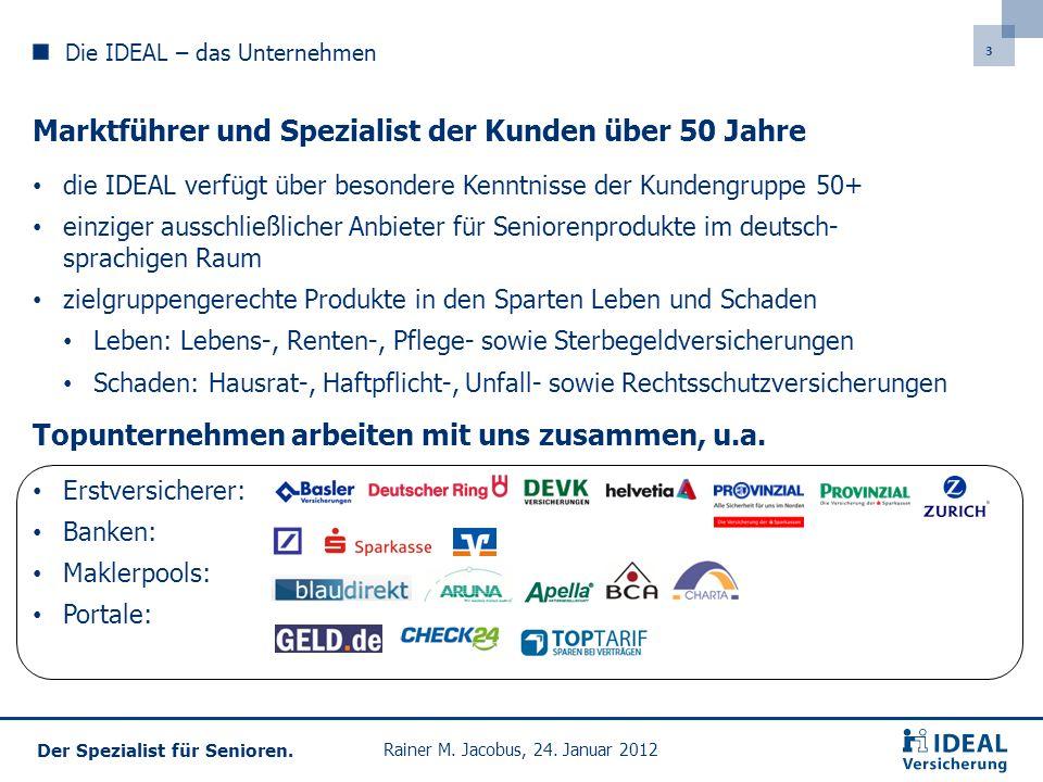 34 Der Spezialist für Senioren.Vielen Dank für Ihre Aufmerksamkeit Rainer M.