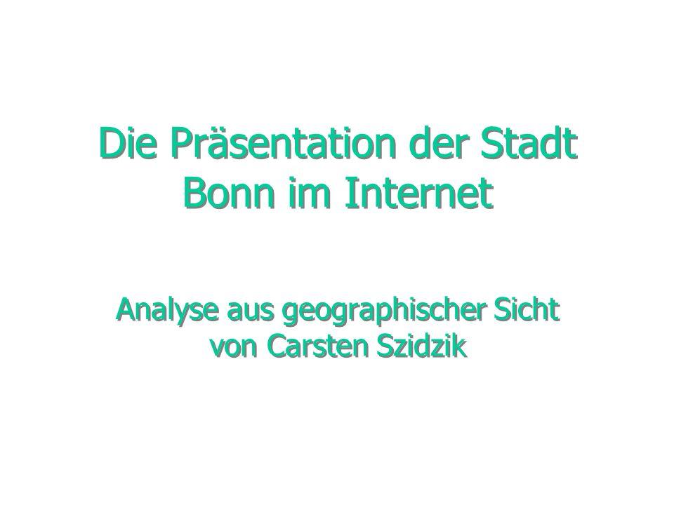 Die Präsentation der Stadt Bonn im Internet Analyse aus geographischer Sicht von Carsten Szidzik