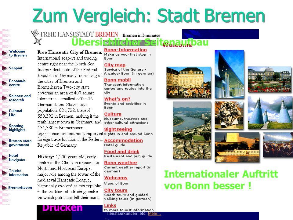 Zum Vergleich: Stadt Bremen dunkler Hintergrund: originell......aber ungünstig beim Lesen und Drucken Internationaler Auftritt von Bonn besser ! Übers