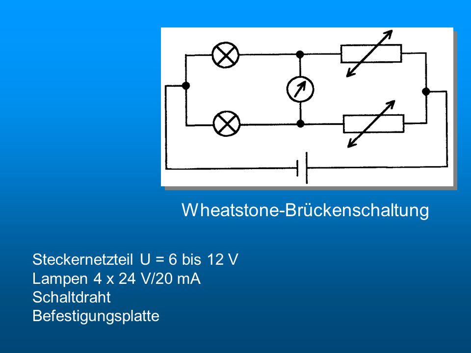 Wheatstone-Brückenschaltung Steckernetzteil U = 6 bis 12 V Lampen 4 x 24 V/20 mA Schaltdraht Befestigungsplatte Wheatstone Brückenschaltung