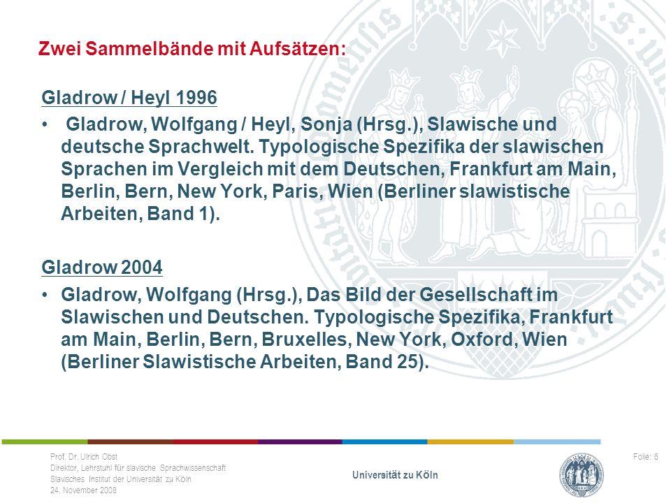 Prof. Dr. Ulrich Obst Direktor, Lehrstuhl für slavische Sprachwissenschaft Slavisches Institut der Universität zu Köln 24. November 2008 Universität z