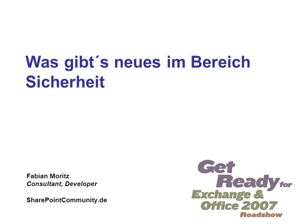 Was gibt´s neues im Bereich Sicherheit Fabian Moritz Consultant, Developer SharePointCommunity.de