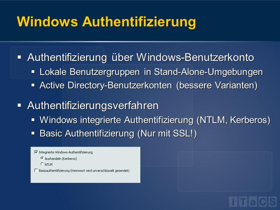 Windows Authentifizierung Authentifizierung über Windows-Benutzerkonto Lokale Benutzergruppen in Stand-Alone-Umgebungen Active Directory-Benutzerkonte