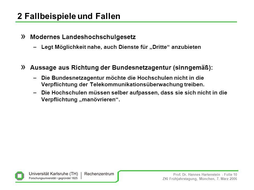 Prof. Dr. Hannes Hartenstein - Folie 10 ZKI Frühjahrstagung, München, 7. März 2006 2 Fallbeispiele und Fallen » Modernes Landeshochschulgesetz –Legt M