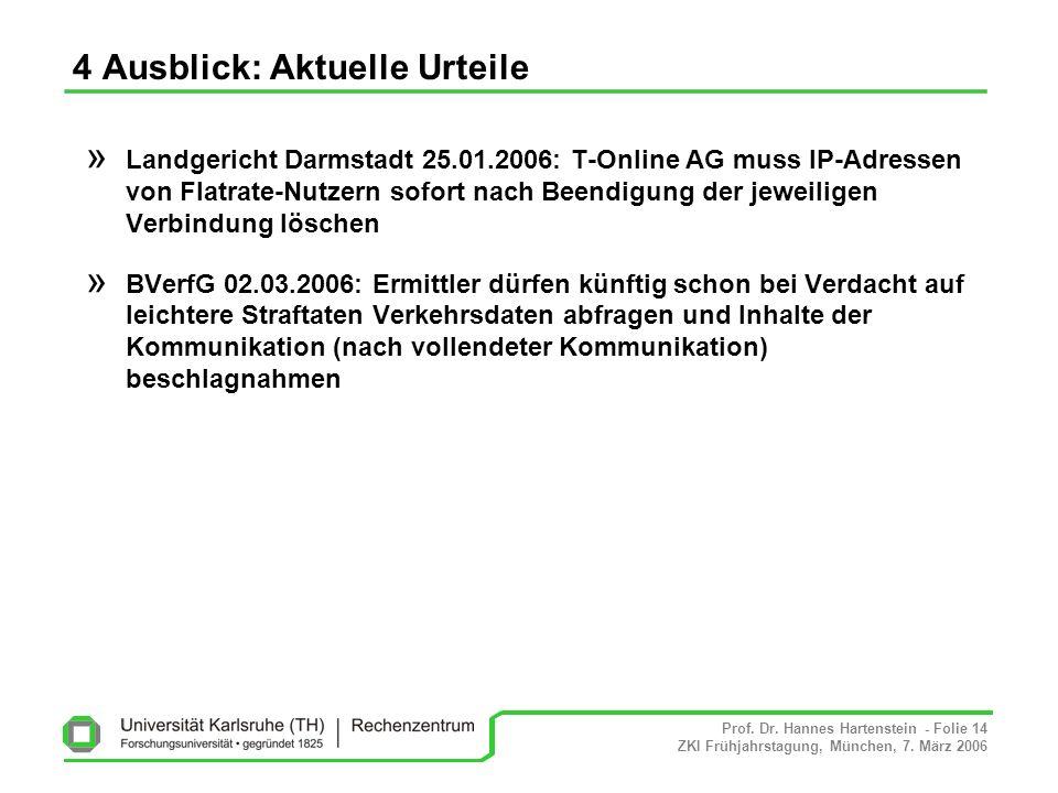 Prof. Dr. Hannes Hartenstein - Folie 14 ZKI Frühjahrstagung, München, 7. März 2006 4 Ausblick: Aktuelle Urteile » Landgericht Darmstadt 25.01.2006: T-